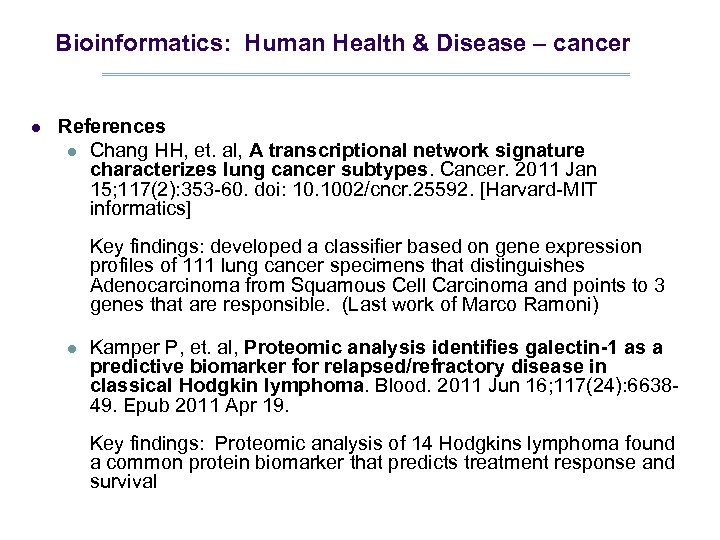 Bioinformatics: Human Health & Disease – cancer l References l Chang HH, et. al,