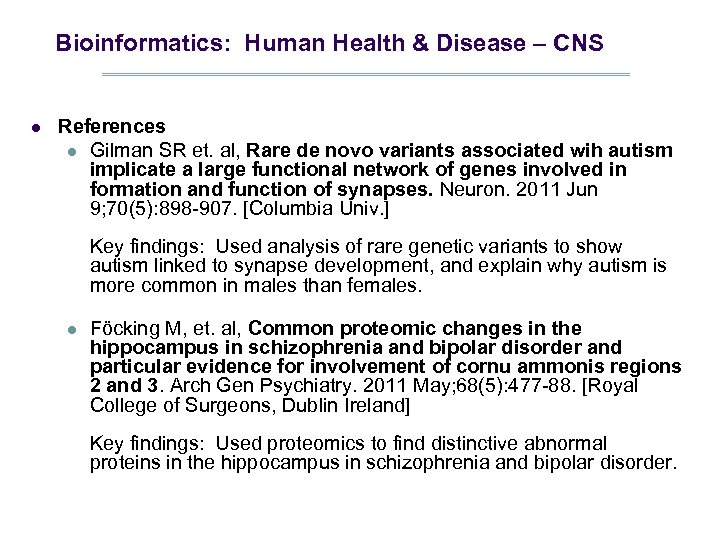 Bioinformatics: Human Health & Disease – CNS l References l Gilman SR et. al,