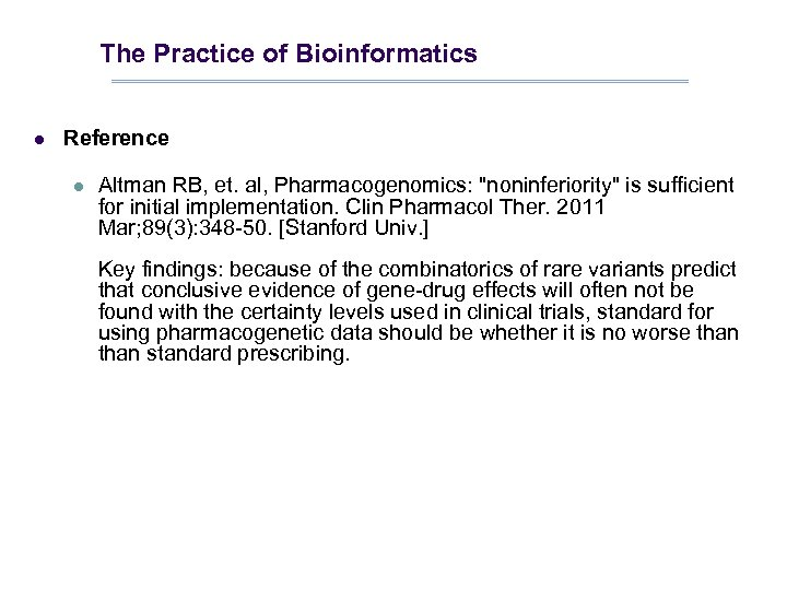 The Practice of Bioinformatics l Reference l Altman RB, et. al, Pharmacogenomics: