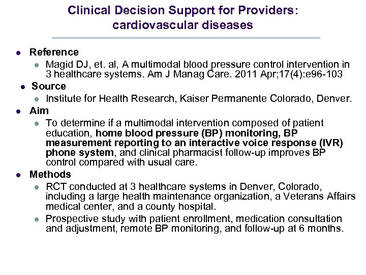 Clinical Decision Support for Providers: cardiovascular diseases l l Reference l Magid DJ, et.