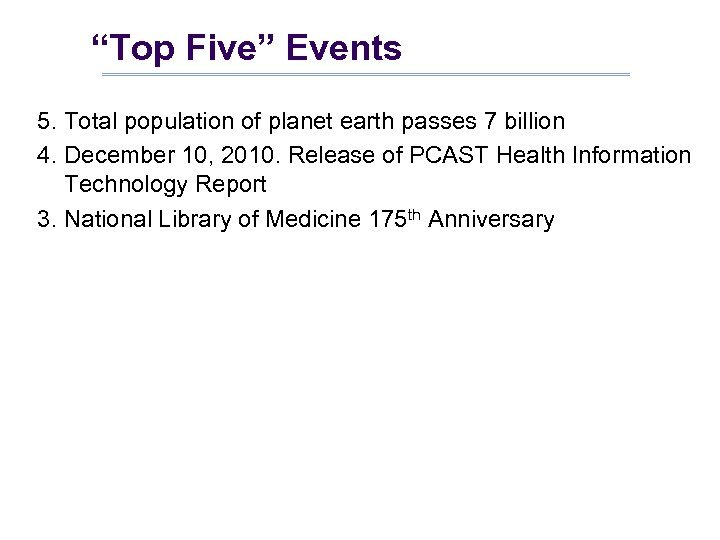 """Top Five"" Events 5. Total population of planet earth passes 7 billion 4. December"
