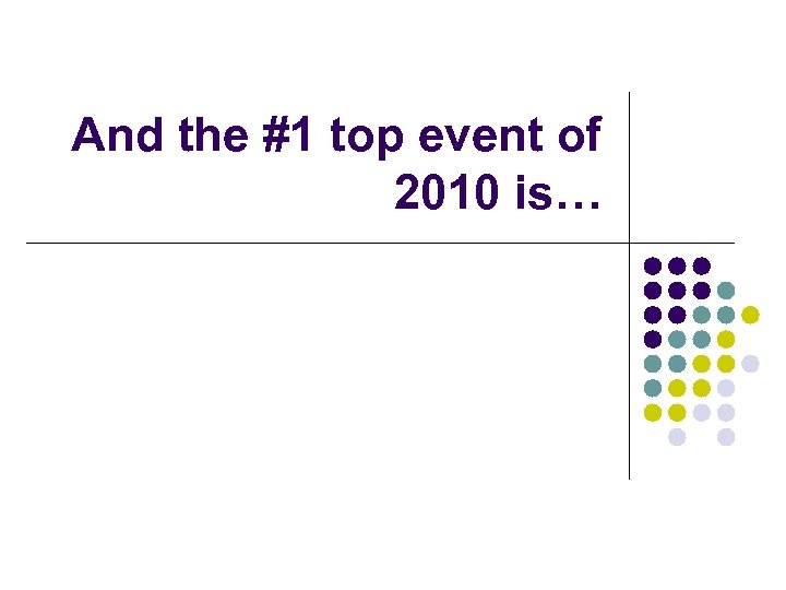 And the #1 top event of 2010 is…