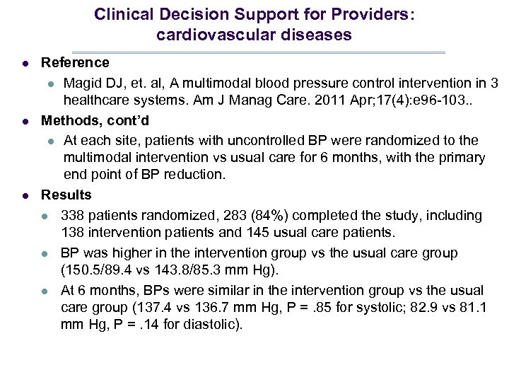 Clinical Decision Support for Providers: cardiovascular diseases l l l Reference l Magid DJ,