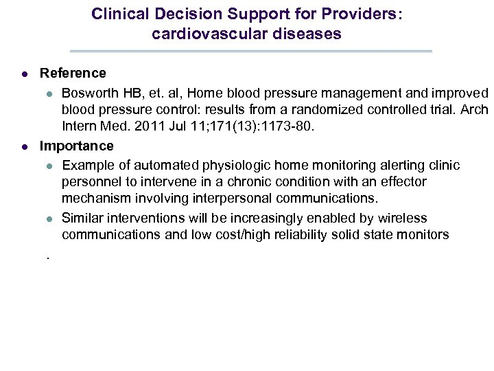 Clinical Decision Support for Providers: cardiovascular diseases l l Reference l Bosworth HB, et.