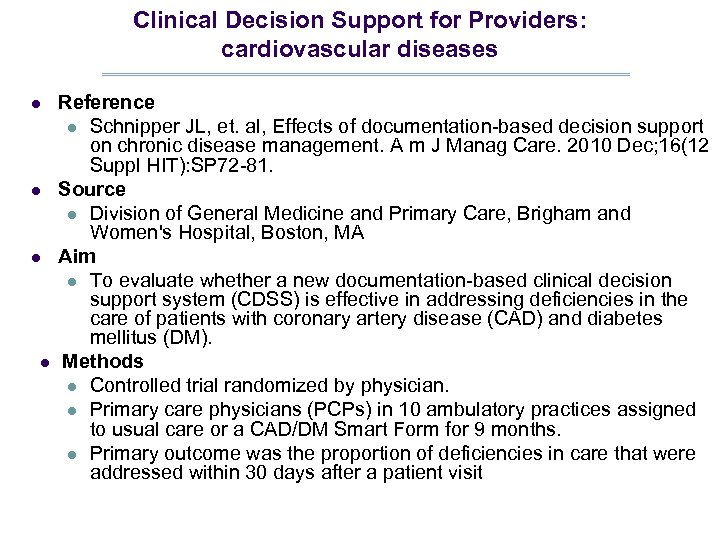 Clinical Decision Support for Providers: cardiovascular diseases l l Reference l Schnipper JL, et.