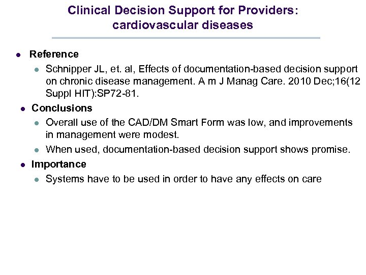Clinical Decision Support for Providers: cardiovascular diseases l l l Reference l Schnipper JL,