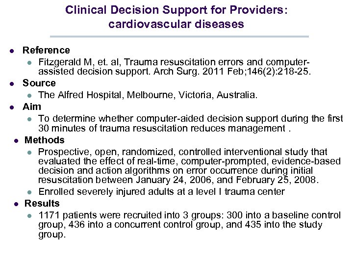 Clinical Decision Support for Providers: cardiovascular diseases l l l Reference l Fitzgerald M,