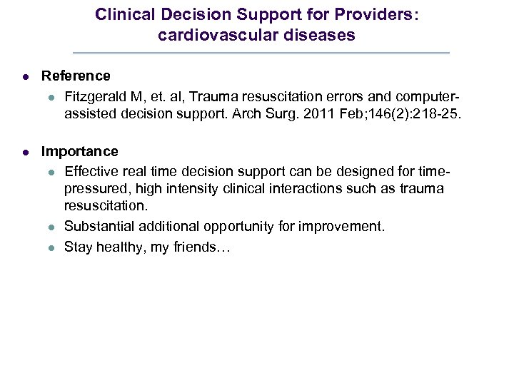 Clinical Decision Support for Providers: cardiovascular diseases l Reference l Fitzgerald M, et. al,