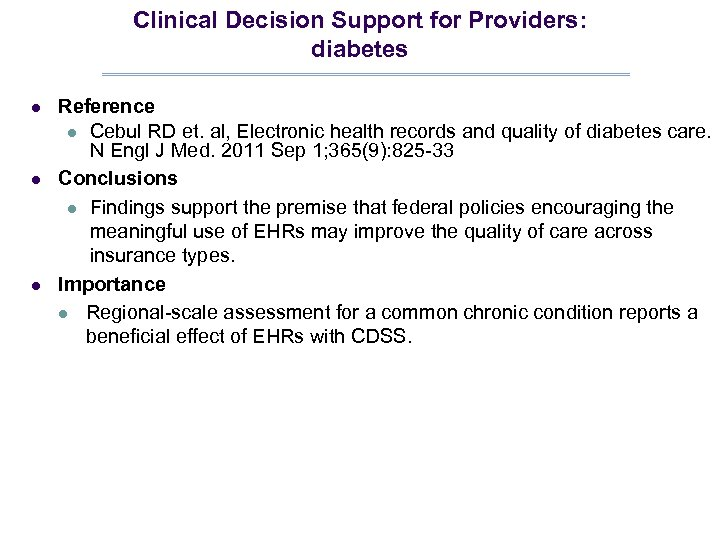 Clinical Decision Support for Providers: diabetes l l l Reference l Cebul RD et.