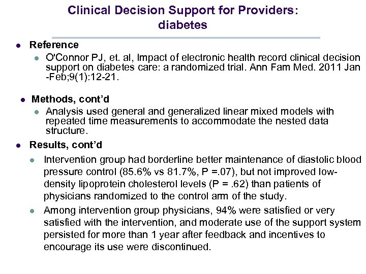 Clinical Decision Support for Providers: diabetes l l l Reference l O'Connor PJ, et.