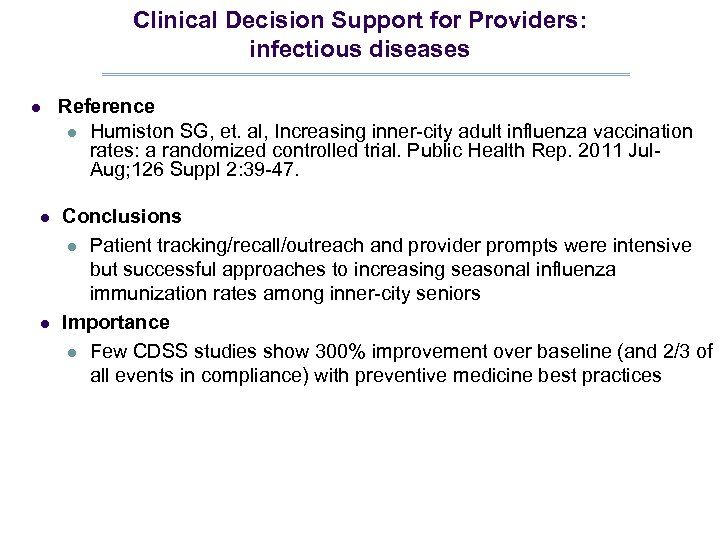 Clinical Decision Support for Providers: infectious diseases l l l Reference l Humiston SG,