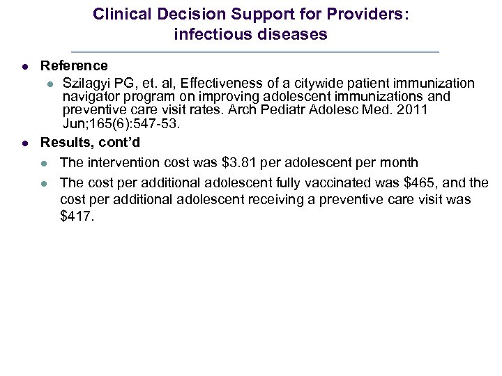 Clinical Decision Support for Providers: infectious diseases l l Reference l Szilagyi PG, et.