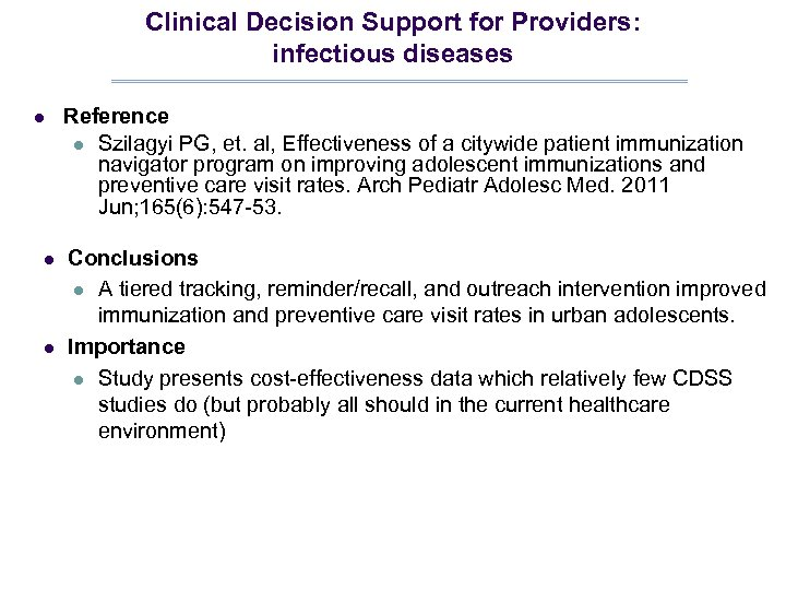 Clinical Decision Support for Providers: infectious diseases l l l Reference l Szilagyi PG,