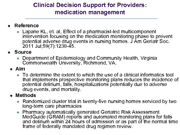 Clinical Decision Support for Providers: medication management l l Reference l Lapane KL, et.