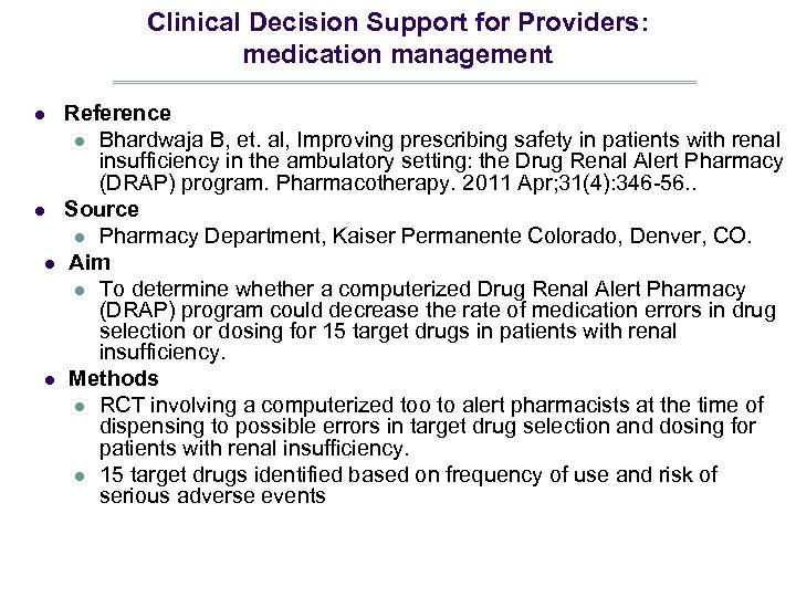 Clinical Decision Support for Providers: medication management l l Reference l Bhardwaja B, et.