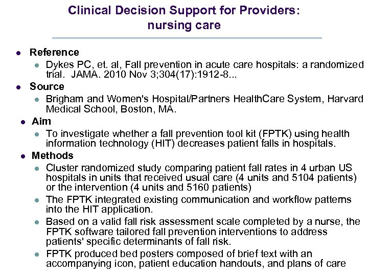 Clinical Decision Support for Providers: nursing care l l Reference l Dykes PC, et.