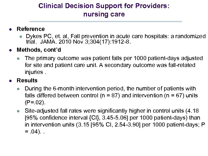 Clinical Decision Support for Providers: nursing care l l l Reference l Dykes PC,