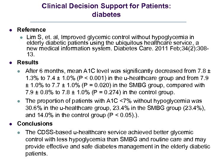 Clinical Decision Support for Patients: diabetes l l l Reference l Lim S, et.