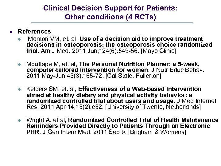 Clinical Decision Support for Patients: Other conditions (4 RCTs) l References l Montori VM,