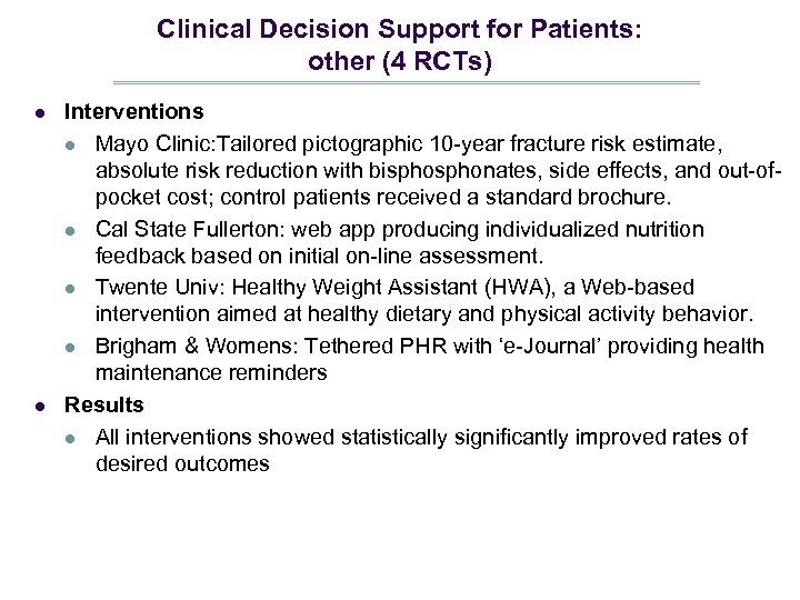 Clinical Decision Support for Patients: other (4 RCTs) l l Interventions l Mayo Clinic: