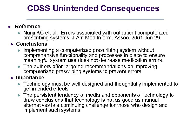 CDSS Unintended Consequences l l l Reference l Nanji KC et. al, Errors associated