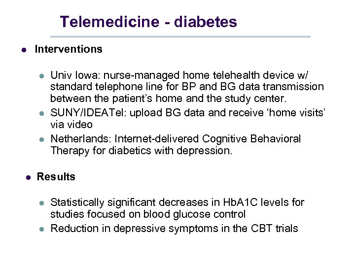 Telemedicine - diabetes l Interventions l l Univ Iowa: nurse-managed home telehealth device w/