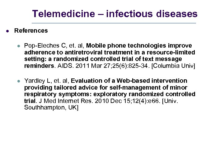 Telemedicine – infectious diseases l References l Pop-Eleches C, et. al, Mobile phone technologies