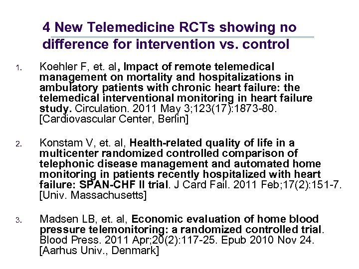 4 New Telemedicine RCTs showing no difference for intervention vs. control 1. Koehler F,