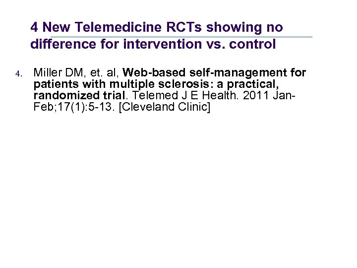 4 New Telemedicine RCTs showing no difference for intervention vs. control 4. Miller DM,