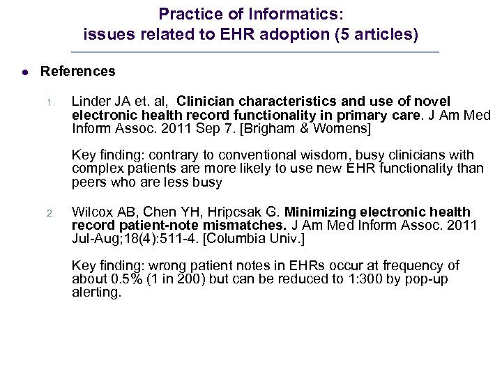 Practice of Informatics: issues related to EHR adoption (5 articles) l References 1. Linder