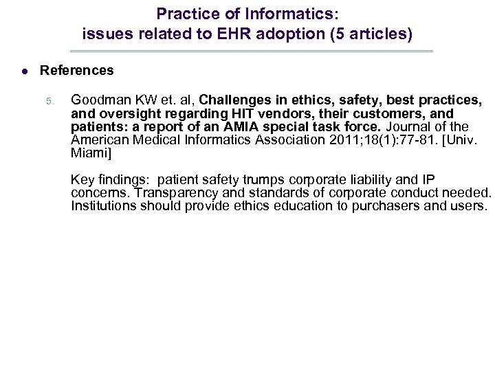 Practice of Informatics: issues related to EHR adoption (5 articles) l References 5. Goodman