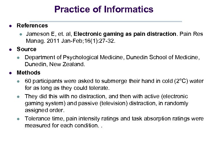 Practice of Informatics l l l References l Jameson E, et. al, Electronic gaming