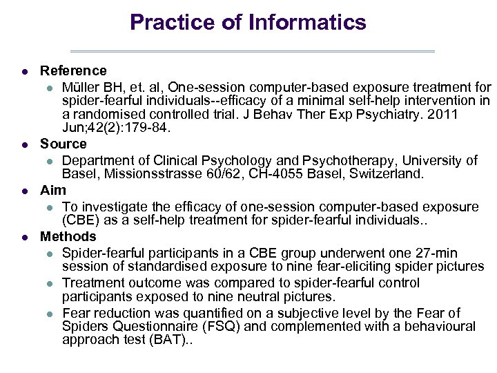 Practice of Informatics l l Reference l Müller BH, et. al, One-session computer-based exposure