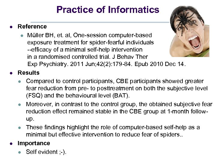 Practice of Informatics l l l Reference l Müller BH, et. al, One-session computer-based