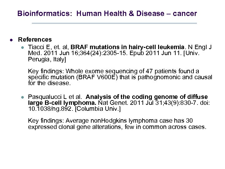 Bioinformatics: Human Health & Disease – cancer l References l Tiacci E, et. al,