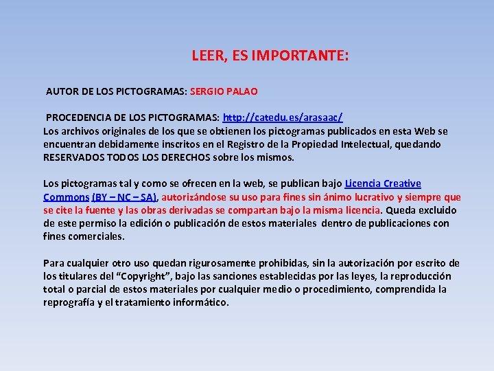 LEER, ES IMPORTANTE: AUTOR DE LOS PICTOGRAMAS: SERGIO PALAO PROCEDENCIA DE LOS PICTOGRAMAS: http: