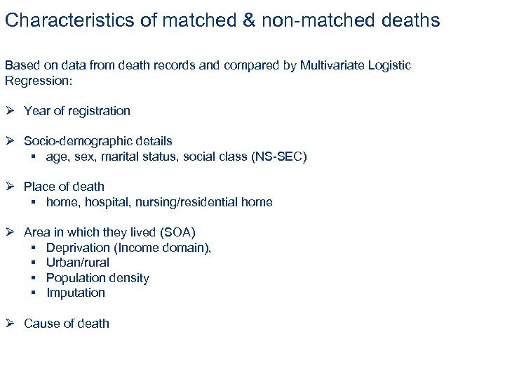 Characteristics of matched & non-matched deaths Based on data from death records and compared