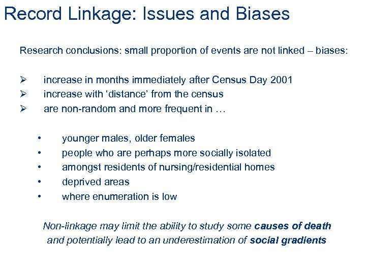 Record Linkage: Issues and Biases Research conclusions: small proportion of events are not linked