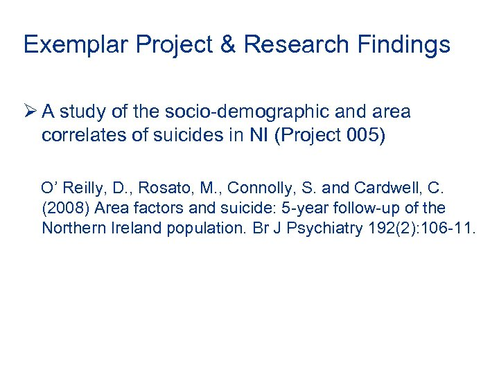 Exemplar Project & Research Findings Ø A study of the socio-demographic and area correlates