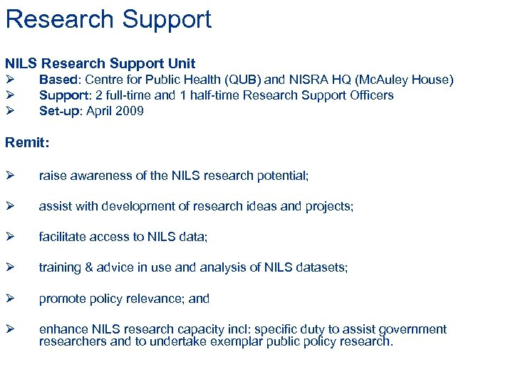 Research Support NILS Research Support Unit Ø Ø Ø Based: Centre for Public Health