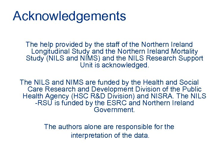 Acknowledgements The help provided by the staff of the Northern Ireland Longitudinal Study and