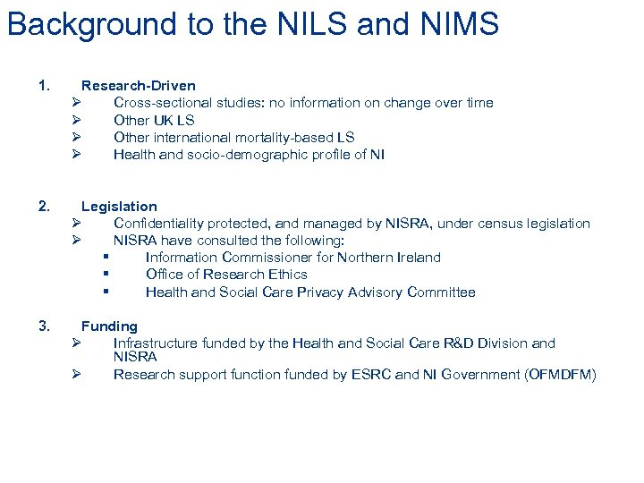 Background to the NILS and NIMS 1. Research-Driven Ø Cross-sectional studies: no information on