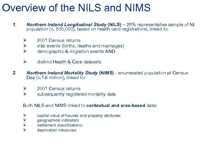Overview of the NILS and NIMS 1. Northern Ireland Longitudinal Study (NILS) – 28%