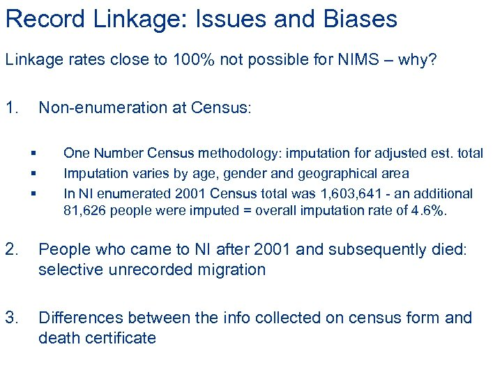 Record Linkage: Issues and Biases Linkage rates close to 100% not possible for NIMS