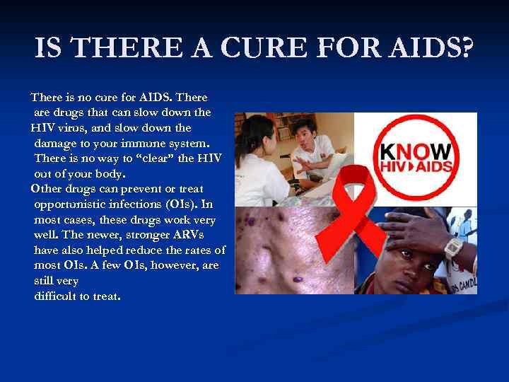 cure for aids Aids has little if anything to do with promiscuity and condoms that is all total bunk and sorry distractions how to cure aids: aids is really caused by benzene pollution, which attracts the intestinal flukes to the thymus and with that parasite infestation, aids is manifested.