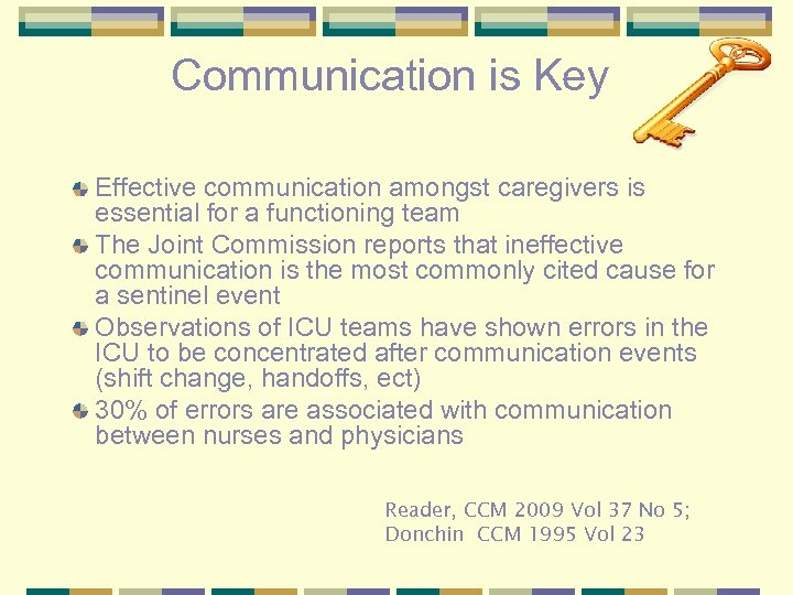 Communication is Key Effective communication amongst caregivers is essential for a functioning team The