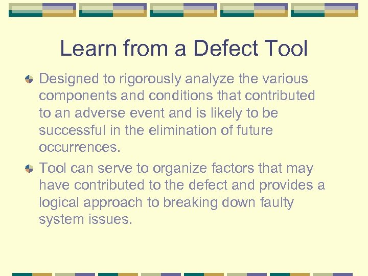 Learn from a Defect Tool Designed to rigorously analyze the various components and conditions