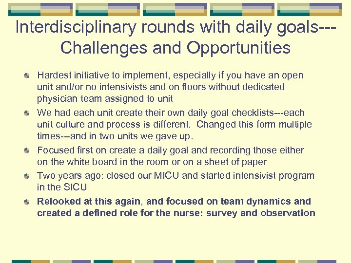 Interdisciplinary rounds with daily goals--Challenges and Opportunities Hardest initiative to implement, especially if you