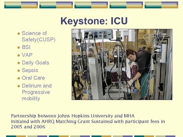 Keystone: ICU l l l l Science of Safety(CUSP) BSI VAP Daily Goals Sepsis