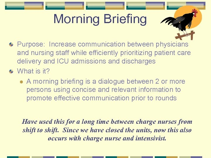 Morning Briefing Purpose: Increase communication between physicians and nursing staff while efficiently prioritizing patient